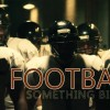 Video: Football – Something Bigger